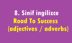 8. Sınıf İngilizce Online Test – Road To Success (adjectives / adverbs)