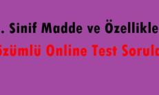 9. Sınıf Madde ve Özellikleri Çözümlü Online Test Soruları