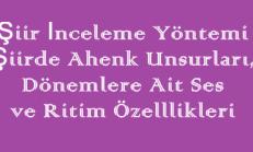 Şiir İnceleme Yöntemi (Şiirde Ahenk Unsurları, Dönemlere Ait Ses ve Ritim Özelllikleri) Türk Edebiyatı Online Test