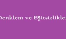 Denklem ve Eşitsizlikler -1 Online Test
