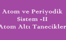 Atom ve Periyodik Sistem – 2 ( Atom Altı Tanecikler  ) Online Test