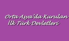 Orta Asya'da Kurulan İlk Türk Devletleri Online Test