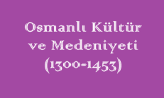 Osmanlı Kültür ve Medeniyeti (1300-1453) Online Test