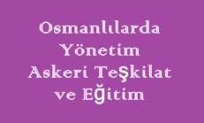 Osmanlılarda Yönetim, Askeri Teşkilat ve Eğitim Online Test