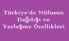 Türkiye'de Nüfusun Dağılışı ve Yerleşme Özellikleri Online Test