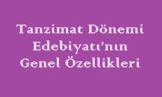 Tanzimat Dönemi Edebiyatı'nın Genel Özellikleri Online Test