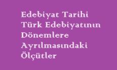 Edebiyat Tarihi / Türk Edebiyatının Dönemlere Ayrılmasındaki Ölçütler Online Test