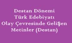 Destan Dönemi Türk Edebiyatı / Olay Çevresinde Gelişen Metinler (Destan) Online Test