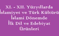 11. – 12. Yüzyıllarda İslamiyet ve Türk Kültürü / İslami Dönemde İlk Dil ve Edebiyat Ürünleri Online Test