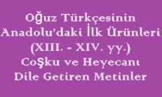 Oğuz Türkçesinin Anadolu'daki İlk Ürünleri (XIII. – XIV. yy.) / Coşku ve Heyecanı Dile Getiren Metinler Online Test