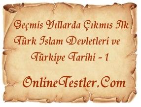Geçmiş Yıllarda Çıkmış İlk Türk İslam Devletleri ve Türkiye Tarihi 1